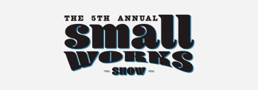 5th Annual Small Works Show