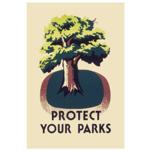 Protect Your Parks - Vintage WPA Poster