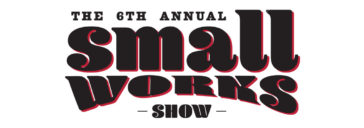 6th Annual Small Works Show