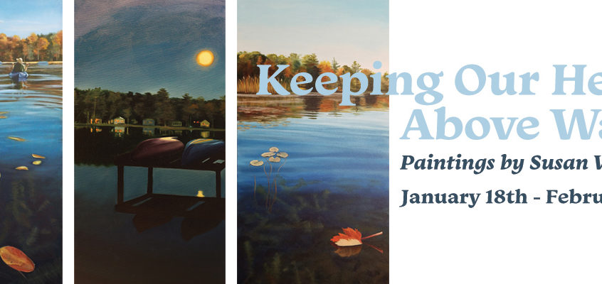 Keeping Our Heads Above Water: Paintings by Susan Valentine