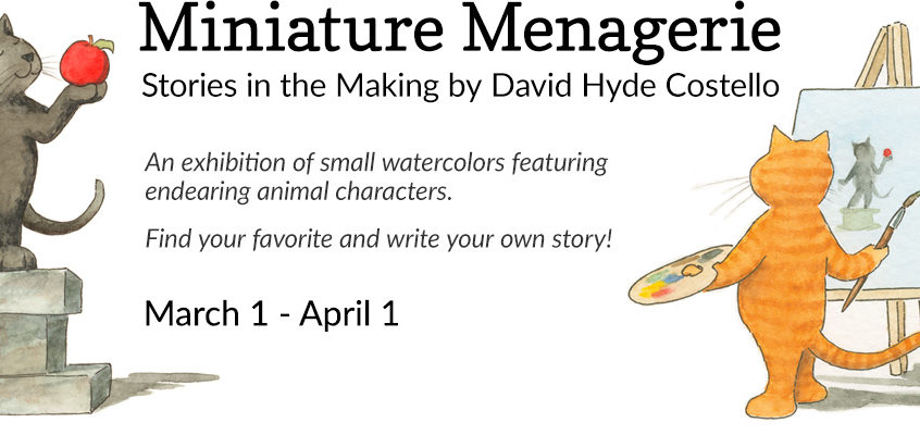 Miniature Menagerie: Stories in the Making – Paintings by David Hyde Costello