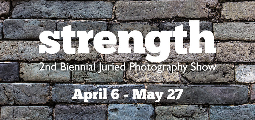Strength: 2nd Juried Biennial Photography Show
