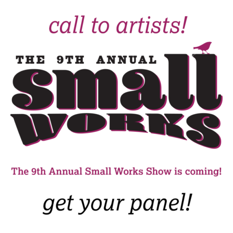 9th Annual Small Works Show Entry Fee