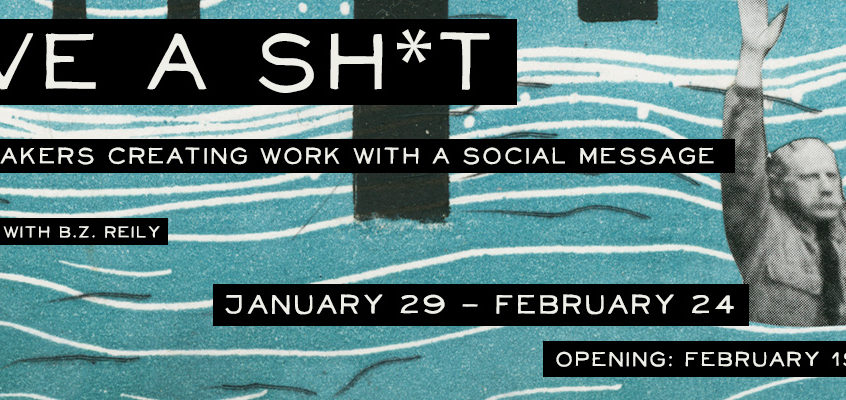 Give a Sh*t: Printmakers Creating Work with a Social Message