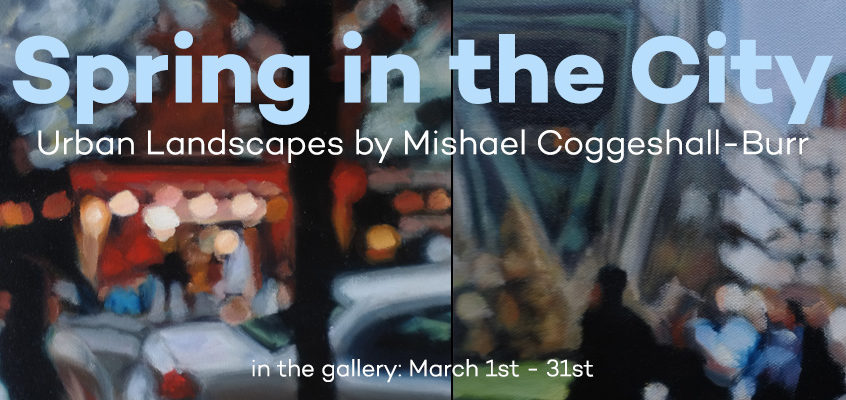 Spring in the City: Urban Landscapes by Mishael Coggeshall-Burr