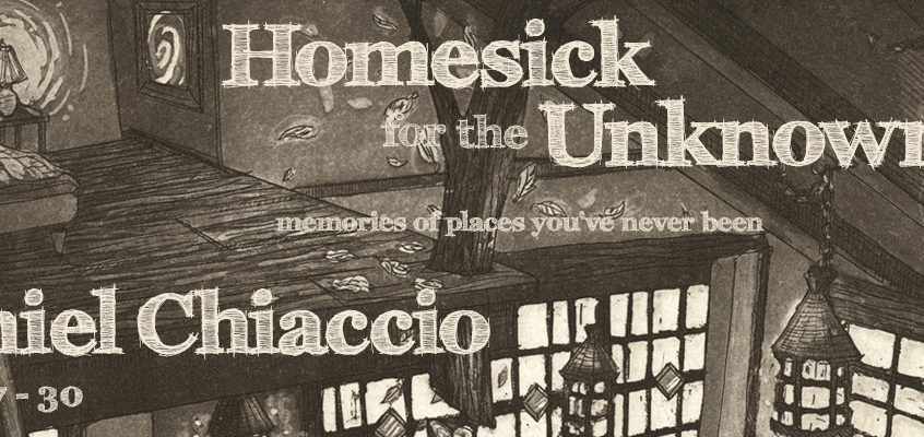 Daniel Chiaccio: Homesick for the Unknown