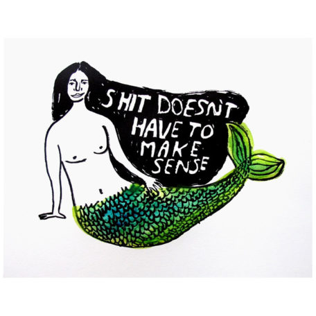 Shit Doesn't Have to Make Sense - People I've Loved Print