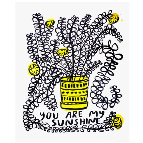 You Are My Sunshine - People I've Loved Print